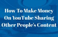 How To Make Money On YouTube Sharing Other People's Content