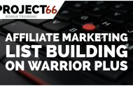 Project66 Xtra Tutorial - Types Of Content For Affiliate Marketing List Building on Warrior Plus