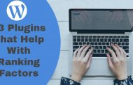 13 SEO Plugins That Help With Ranking Factors Today