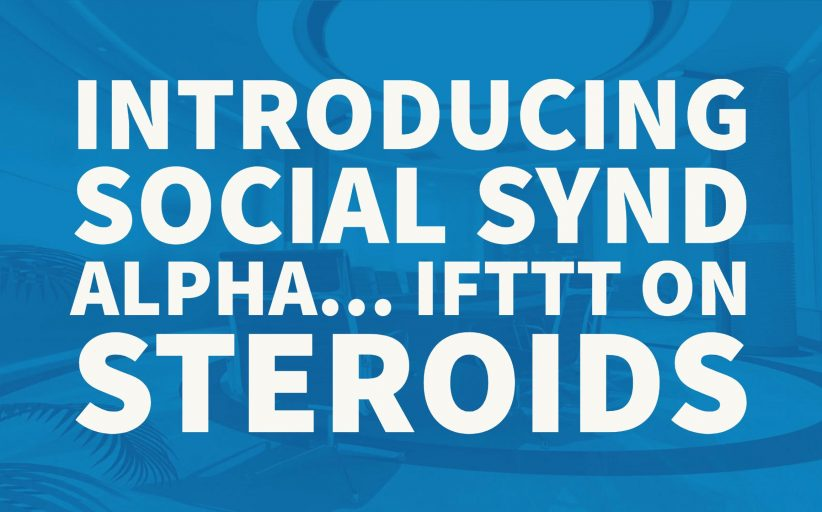 Social Synd Alpha: Drag & Drop IFTTT Hands Free Syndication