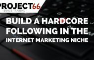 "How To ""REALLY"" Build A Hardcore Following In The Internet Marketing Niche (Free Template Included)"