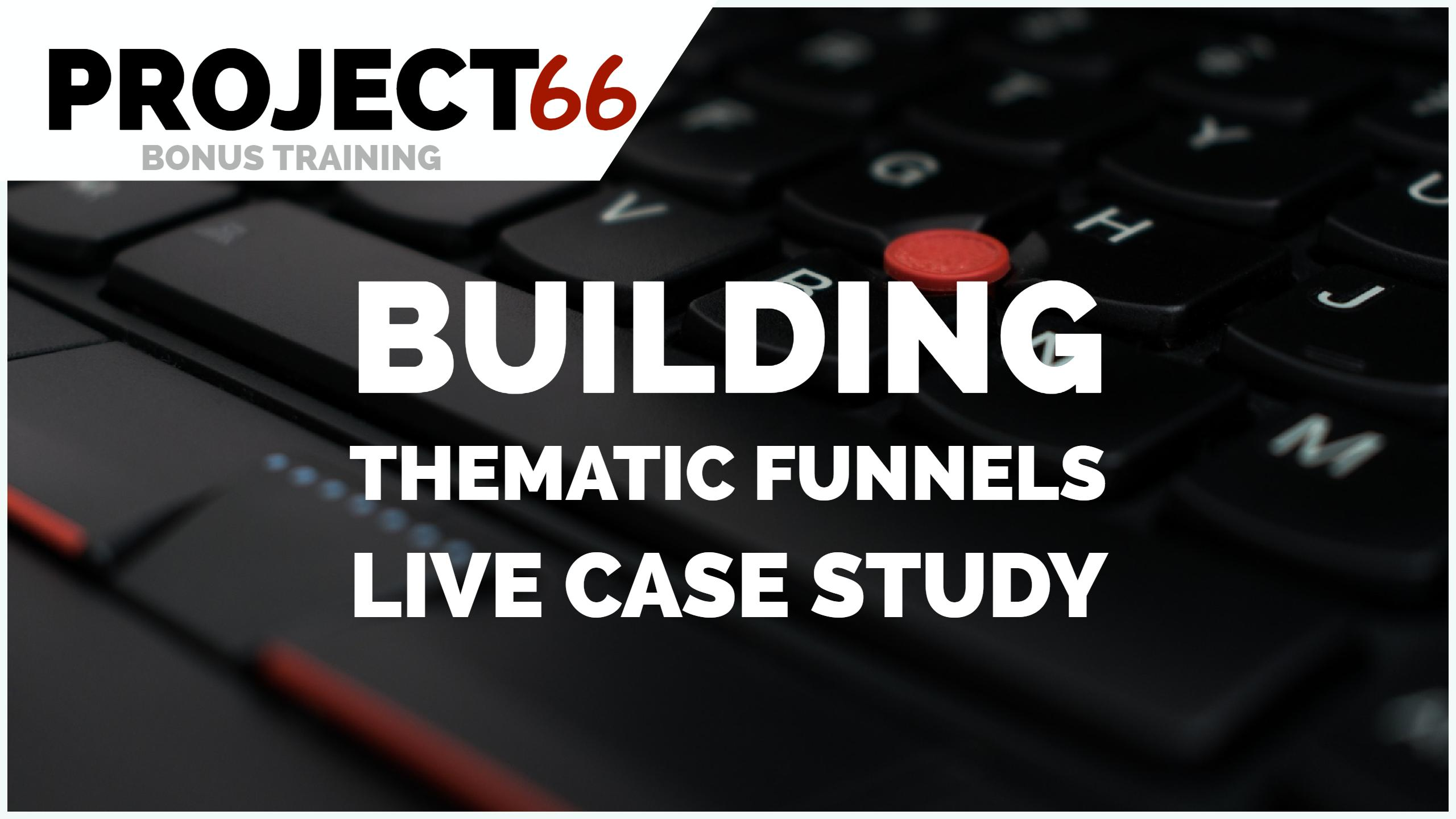 Growth Hacks: Building Thematic Funnels Live Case Study