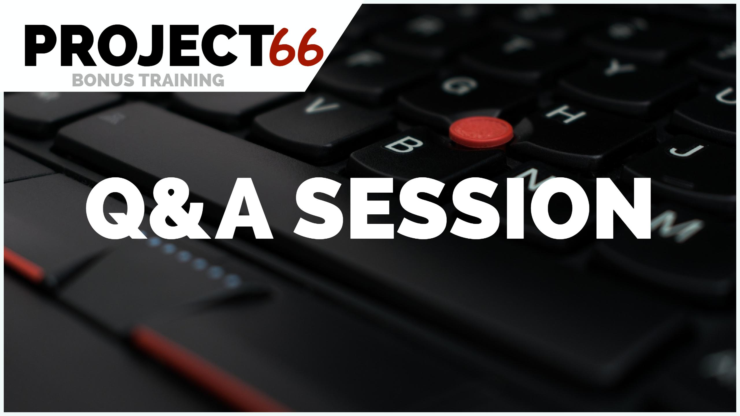 Project66 Q&A Session