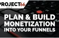 Project66 - Day 8 - How To Build Monetization Into Your Offers