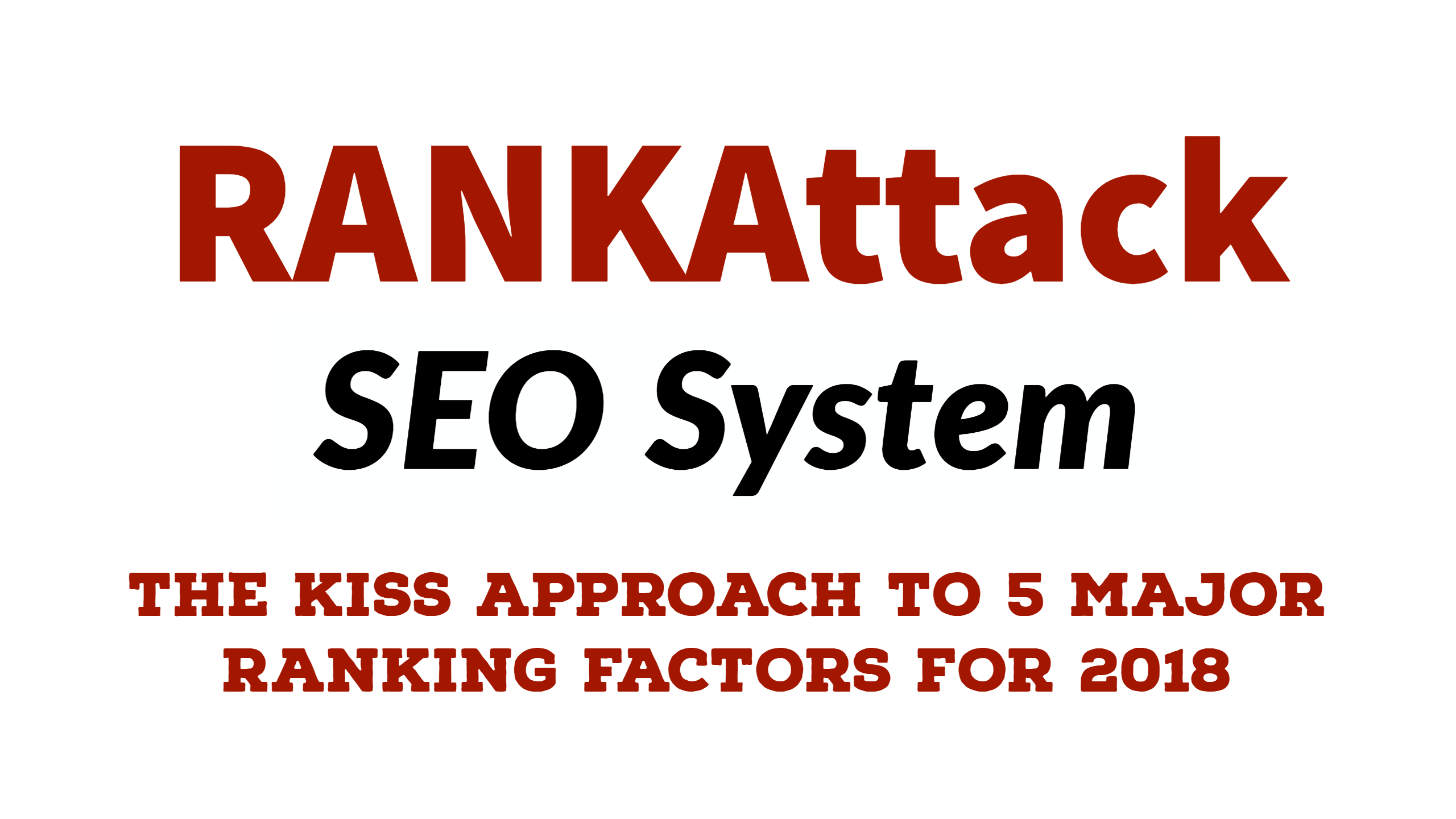 Rankattack SEO System - 5 major ranking factors for 2018 made simple
