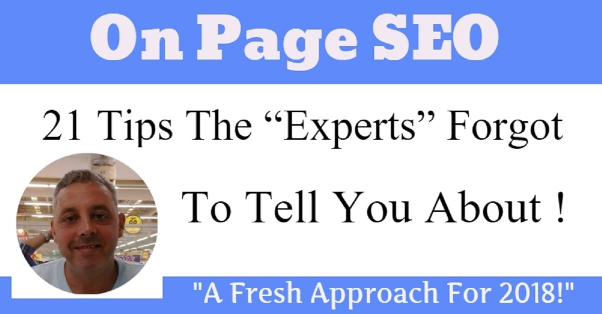 "21 On Page SEO Tips The ""Experts"" Forgot To Tell You About!"