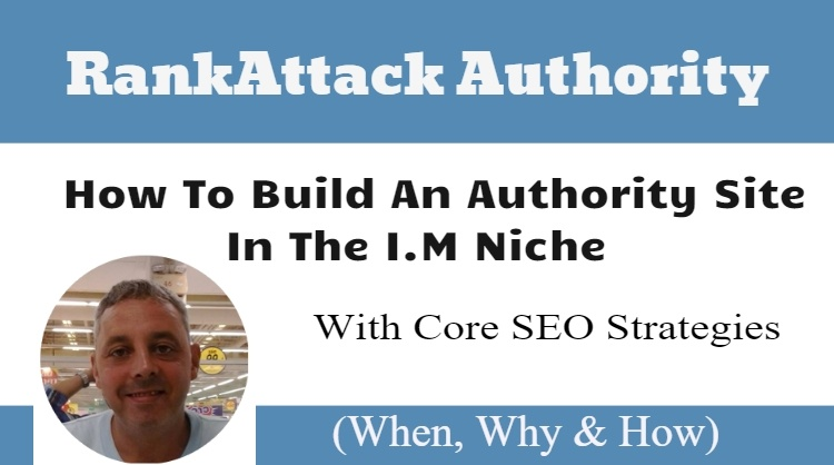 How To Build An Authority Site In the I.M Niche