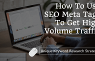 How To Use SEO Meta Tags To Get High Volume Traffic