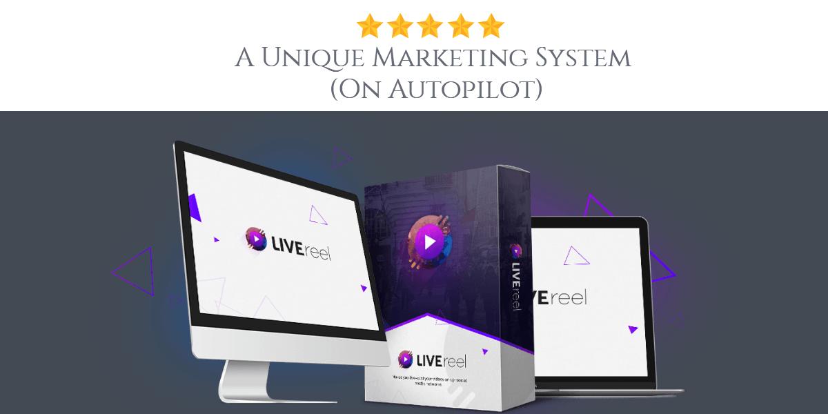 LIVEReel Offers A Unique Marketing System (On Autopilot)