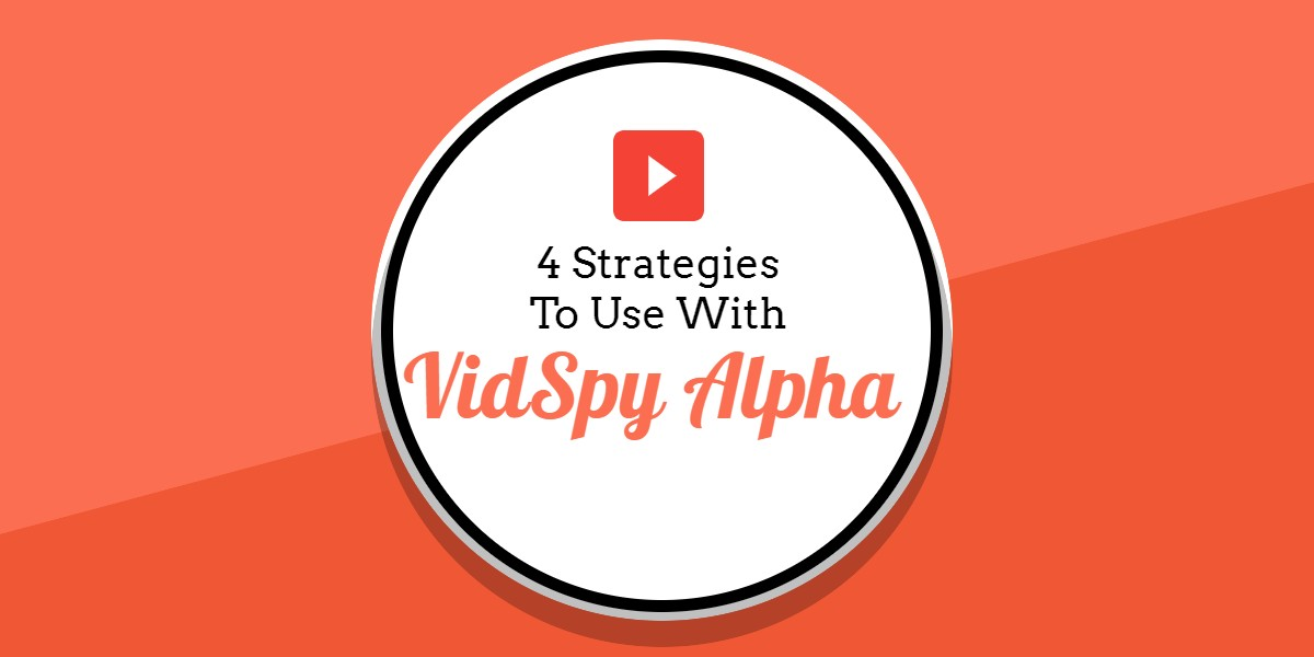4 strategies to use with VidSpy Alpha