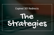 Expired 301 Redirects Part 2 - The Strategies