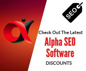 LATEST ALPHA SEO SOFTWARE DISCOUNTS