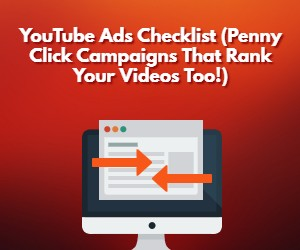 YouTube Ads Checklist (Penny Click Campaigns That ranks Your Videos Too) 300 x 250